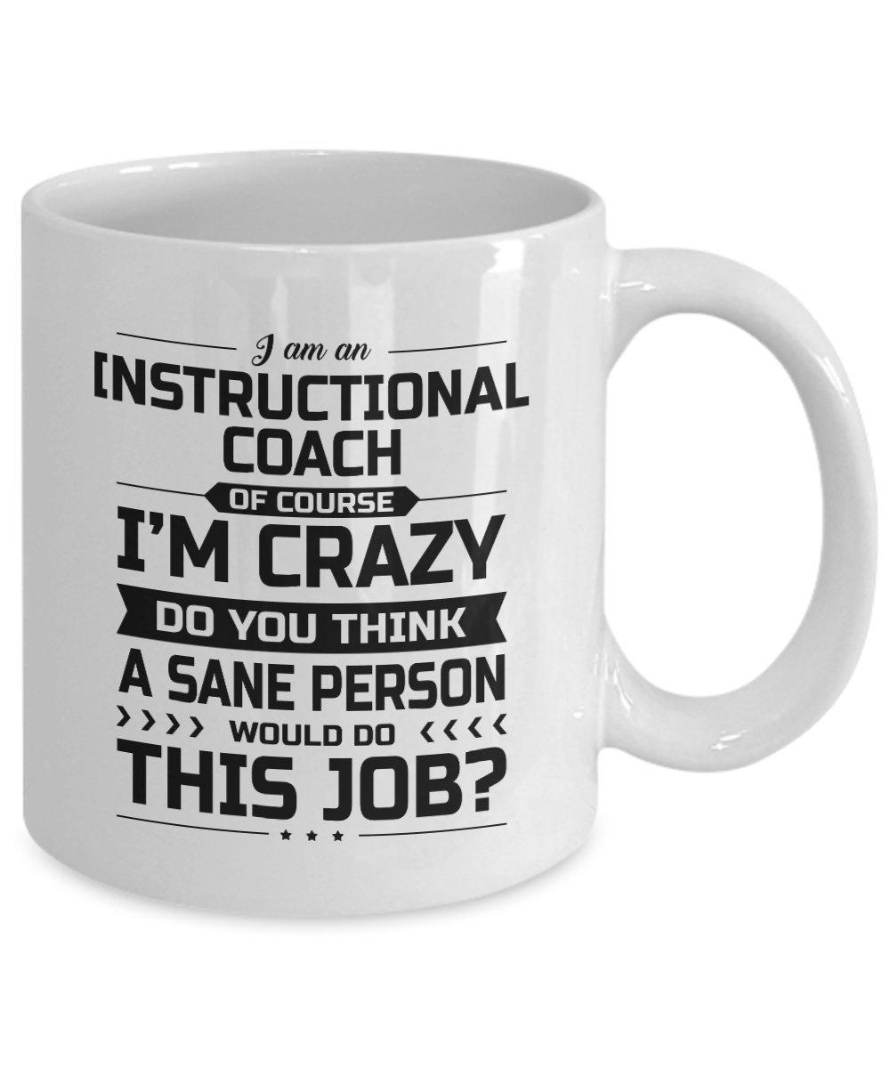 Amazon Instructional Coach Mug Im Crazy Do You Think A Sane