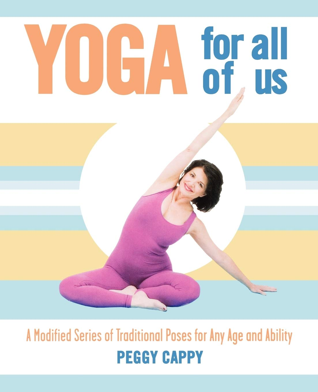 Yoga for All of Us: Cappy, Peggy: 45: Amazon.com: Books