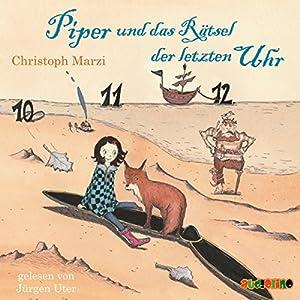 Piper und das Rätsel der letzten Uhr Hörbuch