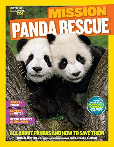 National Geographic Kids Mission: Panda Rescue: All About Pandas and How to Save Them (NG Kids Mission: Animal Rescue)
