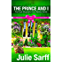 The Prince and I: A Romantic Mystery (The Royal Biography Cozy Mystery Series Book 1)