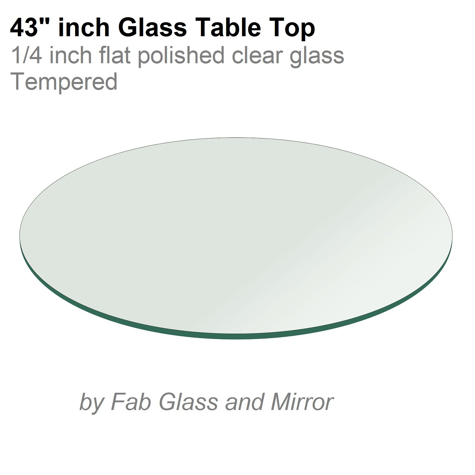 43'' Inch Round Glass Table Top 1/4'' Thick Flat Polish Edge Tempered by Fab Glass and Mirror