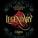 Legendary Audiobook by Stephanie Garber Narrated by To Be Announced
