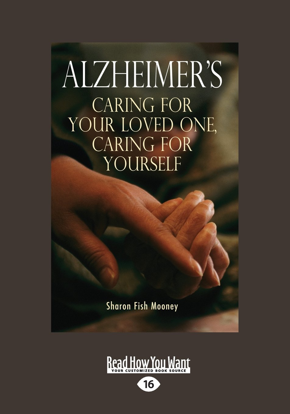 Alzheimer's: Caring for Your Loved One, Caring for Yourself (Large Print 16pt) PDF