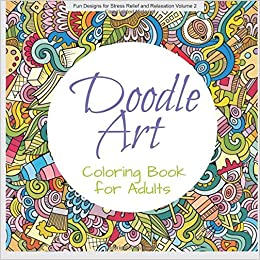 Amazon.com: Doodle Art COLORING BOOK ADULT (Fun Designs for Stress ...