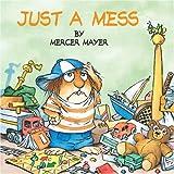 Just a Mess, Mercer Mayer, 0307119483