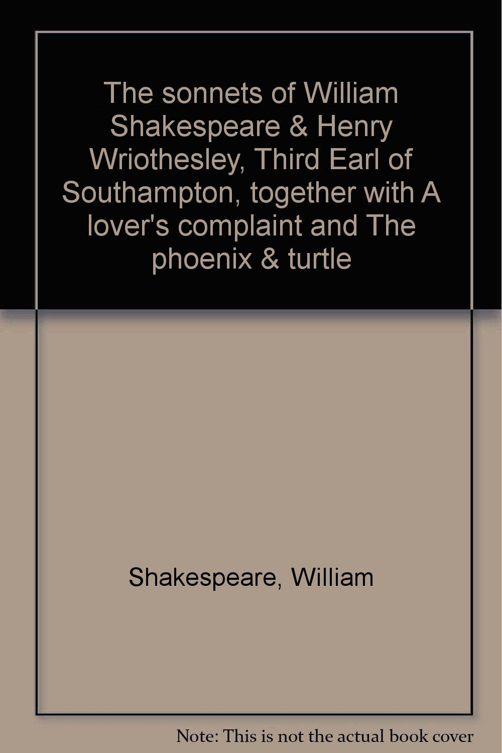 The sonnets of William Shakespeare & Henry Wriothesley, Third Earl