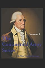 The Continental Army Series - VOLUME I Paperback