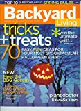 Backyard Living - September/October 2006 - Tricks & Treats, Halloween, BBQ Queens, Plant Doctor, Backyard Makeovers (Vol . 3 No. 5)