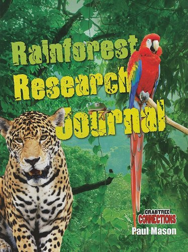 Rainforest Research Journal (Crabtree Connections Level 3: at Level Readers) (Stores At Crabtree)