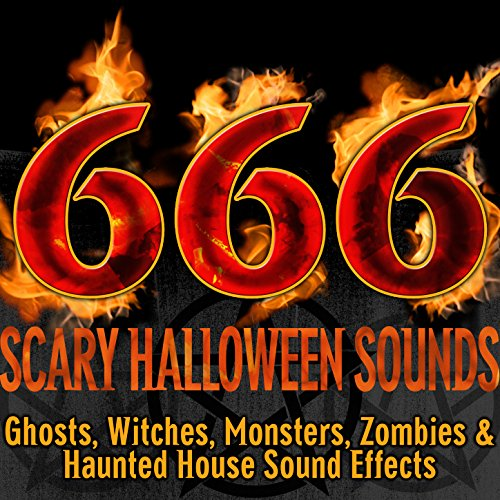 666 Scary Halloween Sounds: Ghosts, Witches, Monsters, Zombies & Haunted House Sound Effects ()
