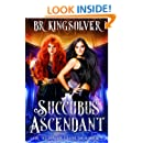 Succubus Ascendant: An Urban Fantasy (The Telepathic Clans Saga Book 5)