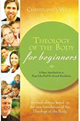 Theology of the Body for Beginners: A Basic Introduction to Pope John Paul II's Sexual Revolution, Revised Edition Kindle Edition