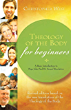Theology of the Body for Beginners: A Basic Introduction to Pope John Paul II's Sexual Revolution, Revised Edition