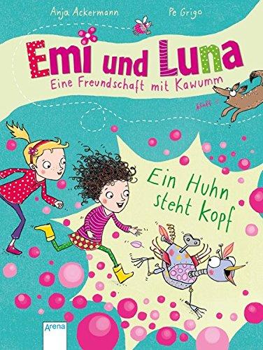 Emi und Luna. Eine Freundschaft mit Kawumm: Ein Huhn steht kopf