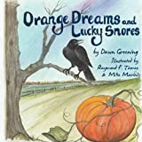 Orange Dreams and Lucky Snores