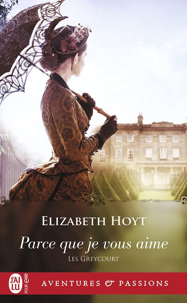 Les Greycourt - Tome 2 : Parce que je vous aime de Elizabeth Hoyt 6130qZPPgyS