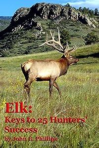 Elk: Keys to 25 Hunters' Sucess