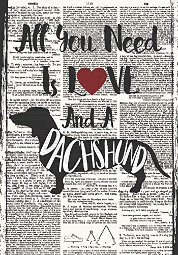 All You Need Is Love and A Dachshund Notebook (Dictionary Art Journals for Dog Lovers)