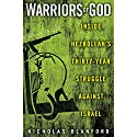 Warriors of God: Inside Hezbollah's Thirty-Year Struggle Against Israel Audiobook by Nicholas Blanford Narrated by Rob Shapiro