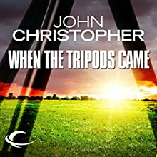 When the Tripods Came: Tripods Series Prequel (Book 4) Audiobook by John Christopher Narrated by William Gaminara