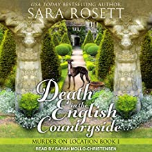 Death in the English Countryside: Murder on Location Series, Book 1 Audiobook by Sara Rosett Narrated by Sarah Mollo-Christensen