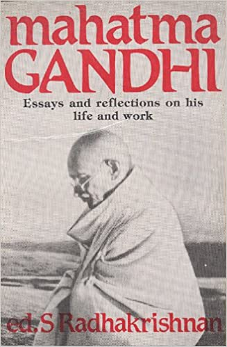 Essay Examples English Mahatma Gandhi Essays And Reflections On His Life And Work S Ed  Radhakrishnan Amazoncom Books Easy Persuasive Essay Topics For High School also Essay About Science Mahatma Gandhi Essays And Reflections On His Life And Work S Ed  Best Essay Topics For High School