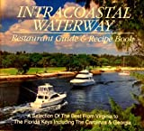 Intracoastal Waterway Restaurant Guide and Recipe Book, Charles H. Eanes and Susan E. Eanes, 1890494046