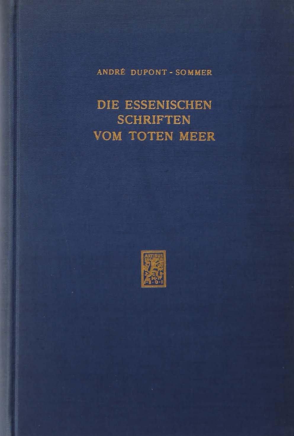 Die essenischen Schriften vom Toten Meer: Unter Zugrundelegung der Originaltexte
