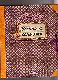 Secrets et recettes de Grand-Mère. Bocaux et conserves. par Sylvie Girard-Lagorce