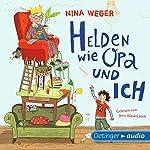 Helden wie Opa und ich   Nina Weger