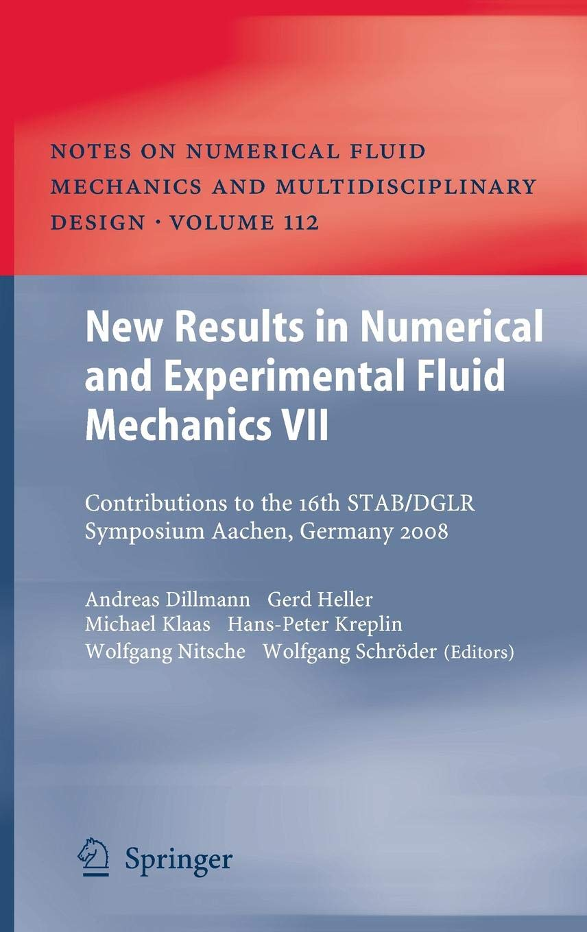Read Online New Results in Numerical and Experimental Fluid Mechanics VII: Contributions to the 16th STAB/DGLR Symposium Aachen, Germany 2008 (Notes on Numerical Fluid Mechanics and Multidisciplinary Design) pdf