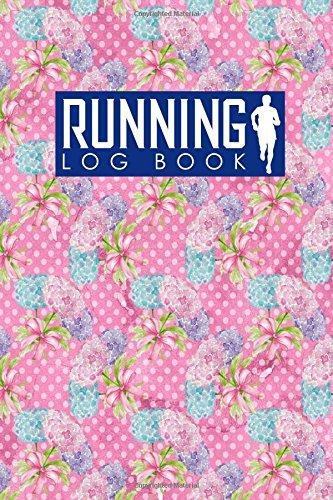 Running Log Book: Runners Journal Template, Running Journals For Women, Running Training Schedule, Track Distance, Time, Speed, Weather, Calories & Heart Rate (Volume 42)