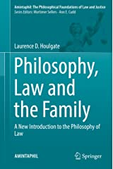 Philosophy, Law and the Family: A New Introduction to the Philosophy of Law (AMINTAPHIL: The Philosophical Foundations of Law and Justice Book 7) Kindle Edition