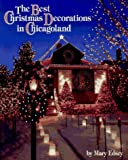 The Best Christmas Decorations in Chicagoland
