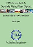 The FOA Reference Guide to Outside Plant Fiber Optics: And Fiber Optic Network Construction