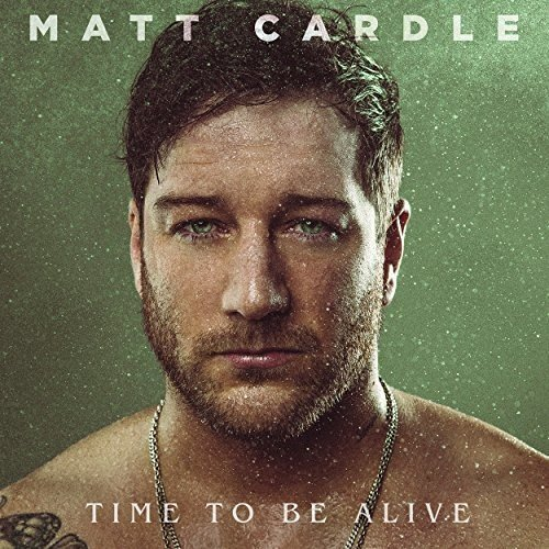 Vinilo : Matt Cardle - Time To Be Alive (United Kingdom - Import)
