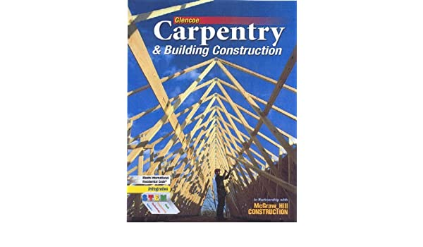 Carpentry building construction student edition mark d feirer carpentry building construction student edition mark d feirer john l feirer 9780078797842 amazon books fandeluxe Choice Image