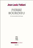 Pierre Bourdieu. Un structuralisme héroïque: Un structuralisme héroïque