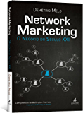Network Marketing - O Negócio do Século XXI