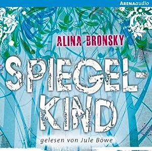 Spiegelkind (Spiegelkind 1) Hörbuch