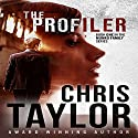 The Profiler: The Munro Family Series, Book 1 Audiobook by Chris Taylor Narrated by Aiden Snow