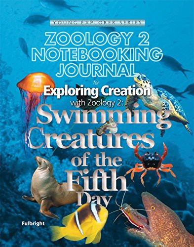 Exploring Creation with Zoology: The Swimming Creatures of the Fifth Day (Young Explorer (Apologia Educational Ministries))