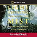 Light Shining Through the Mist Audiobook by Tom Mathews Narrated by Matthew Greer