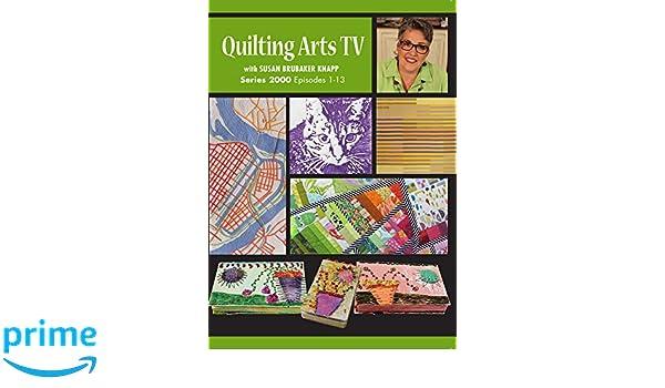 Amazon.com: Quilting Arts TV Series 2000: Susan Brubaker Knapp ... : quilting arts tv series 600 - Adamdwight.com