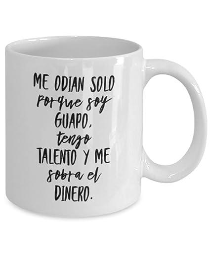 Amazon.com: Me odian solo porque soy guapo Tazas de café ...