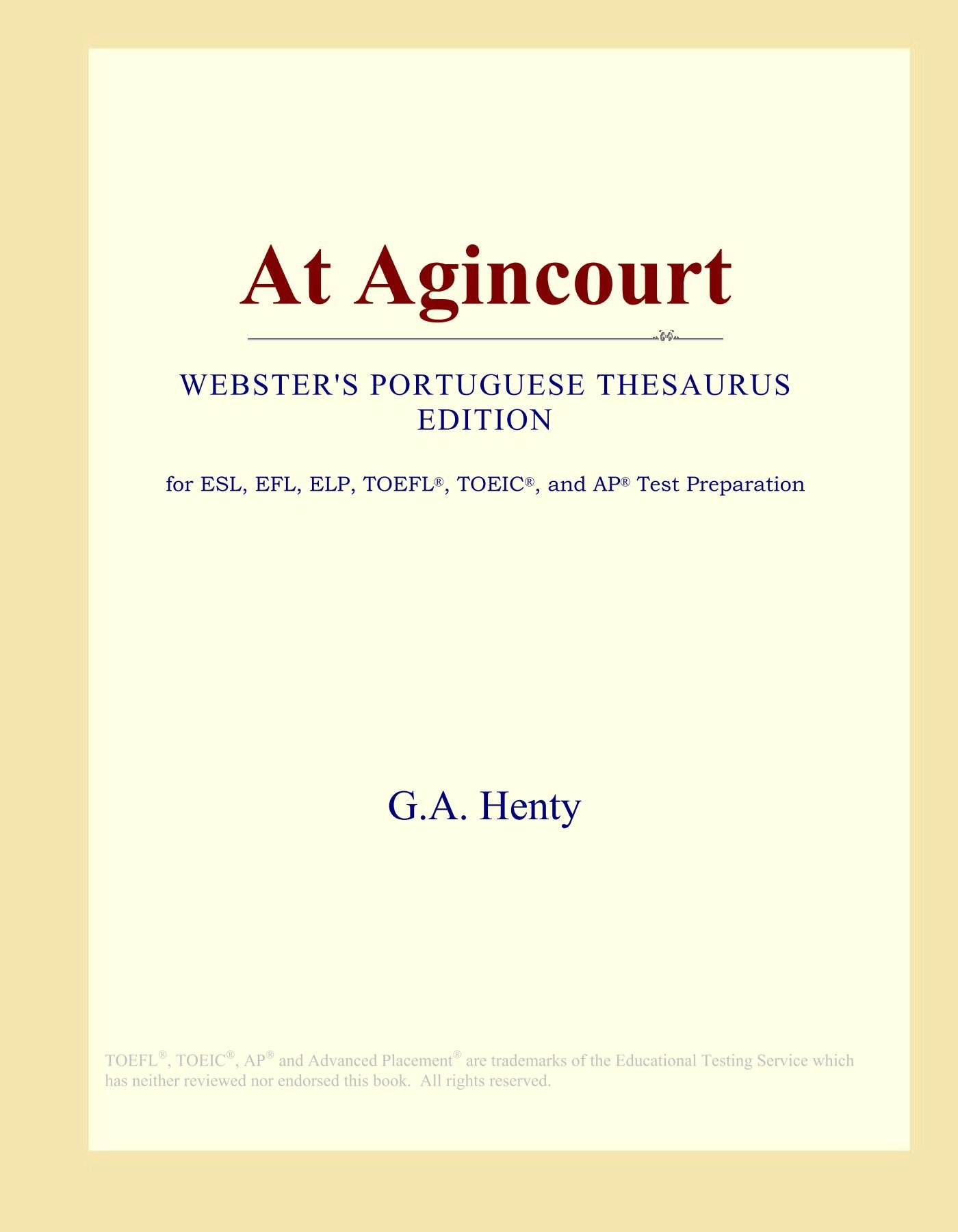 Download At Agincourt (Webster's Portuguese Thesaurus Edition) ebook