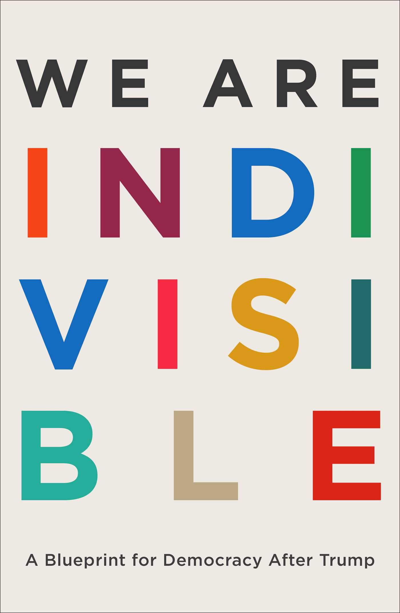 We Are Indivisible: A Blueprint for Democracy After Trump by Atria/One Signal Publishers