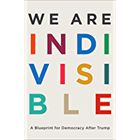We Are Indivisible: A Blueprint for Democracy After Trump (English Edition)