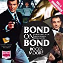 Bond on Bond Audiobook by Sir Roger Moore Narrated by Sir Roger Moore